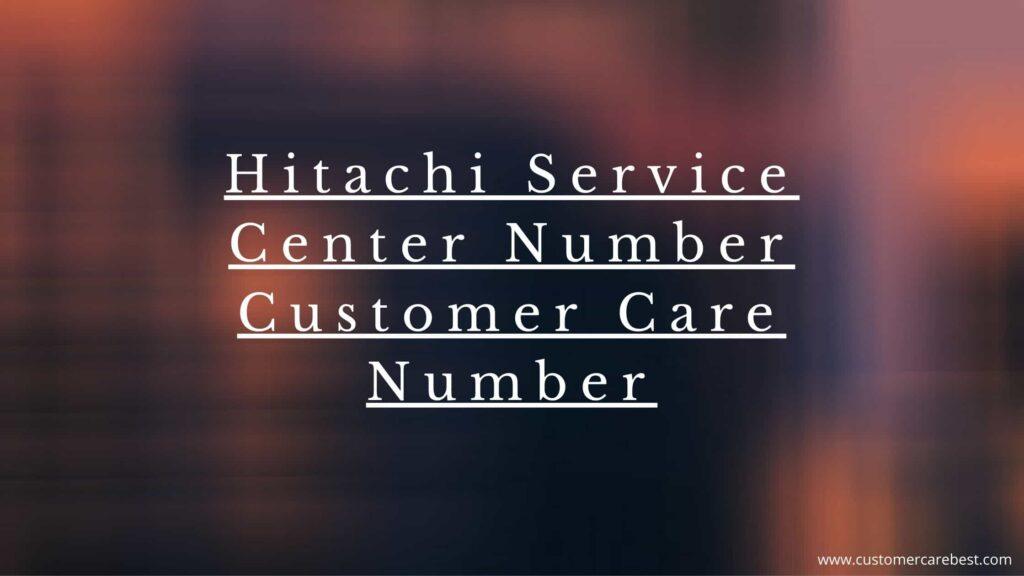 Hitachi Service Center Number-Customer Care Number