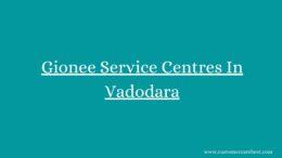 Gionee Service Centres In Vadodara