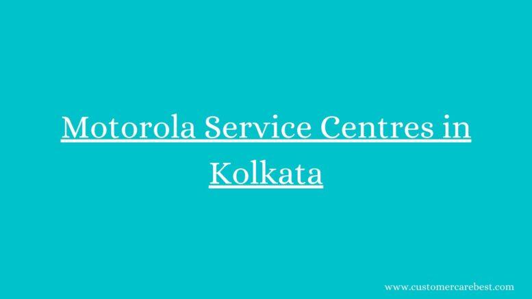 Motorola Service Centres in Kolkata
