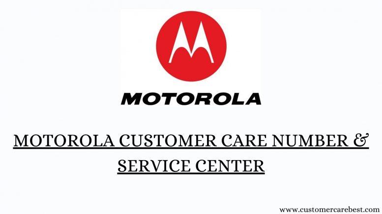 Motorola Customer Care Number & Service Center