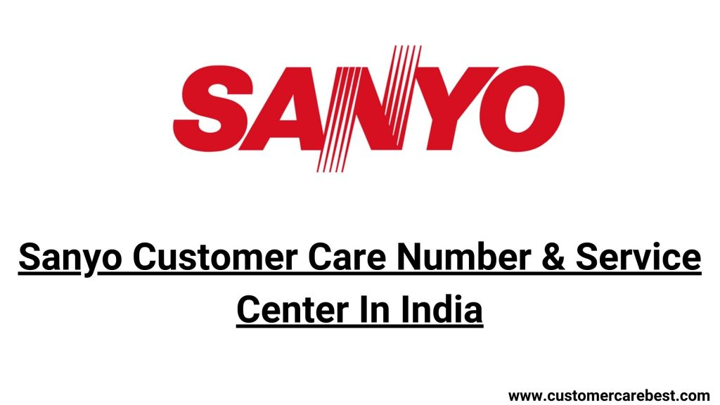 Sanyo Customer Care Number & Service Center In India