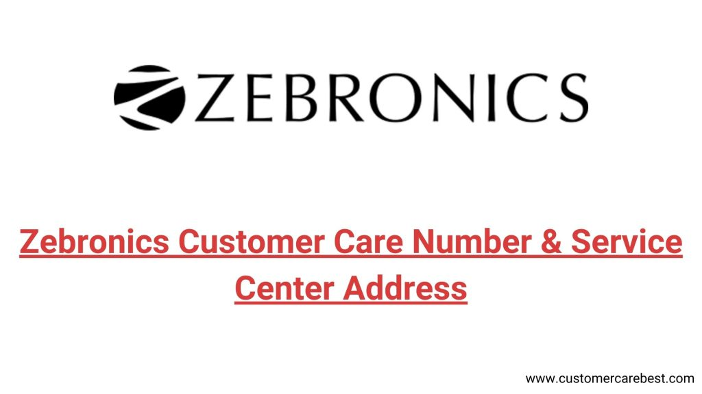Zebronics Customer Care Number & Service Center