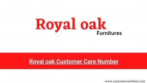 Royal oak Customer Care Number