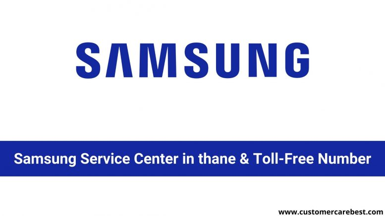 Samsung Service Center in thane & Toll-Free Number