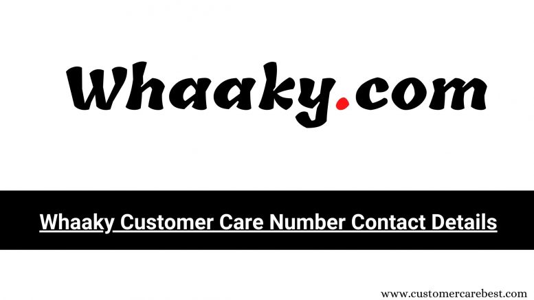 Whaaky Customer Care Number, Email id Complaints Contact Details